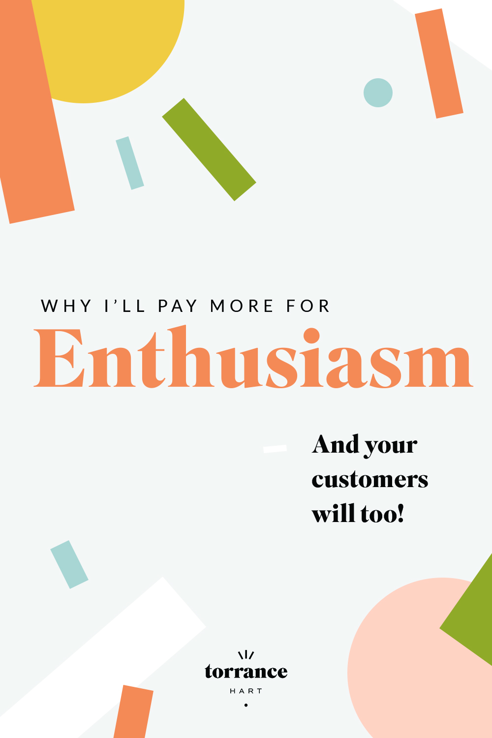 Why I'll pay more for enthusiasm